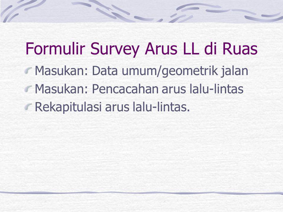 Formulir Survey Arus LL di Ruas