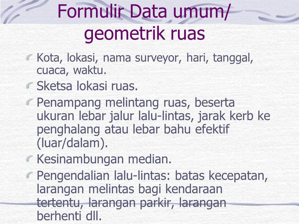 Formulir Data umum/ geometrik ruas