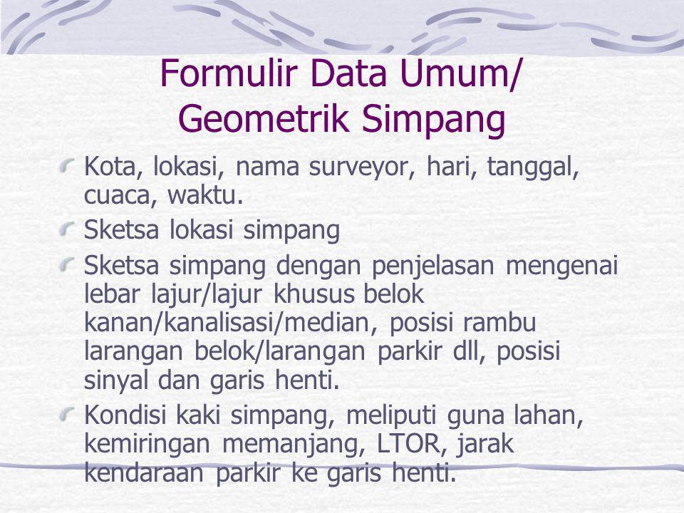 Formulir Data Umum/ Geometrik Simpang