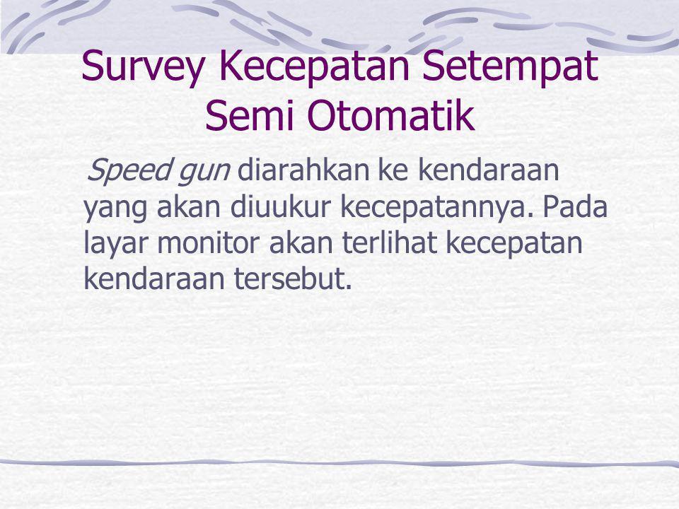 Survey Kecepatan Setempat Semi Otomatik