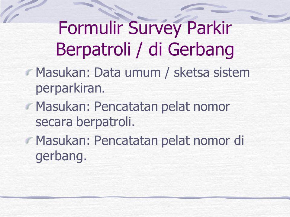 Formulir Survey Parkir Berpatroli / di Gerbang
