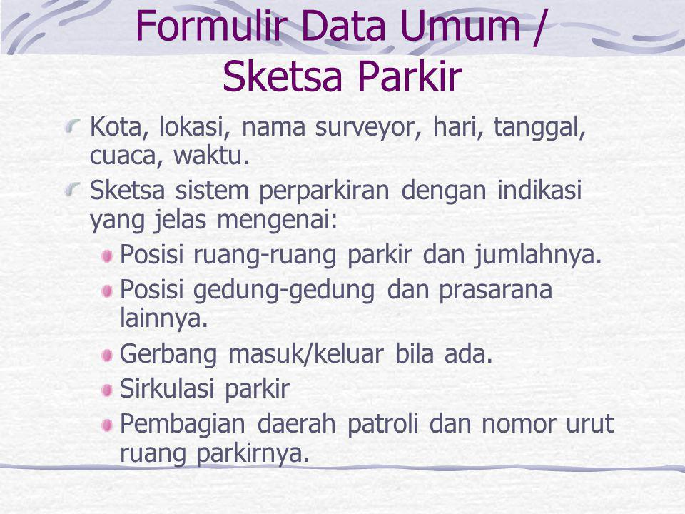 Formulir Data Umum / Sketsa Parkir
