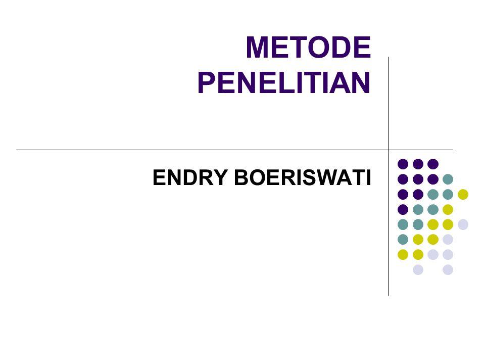 METODE PENELITIAN ENDRY BOERISWATI