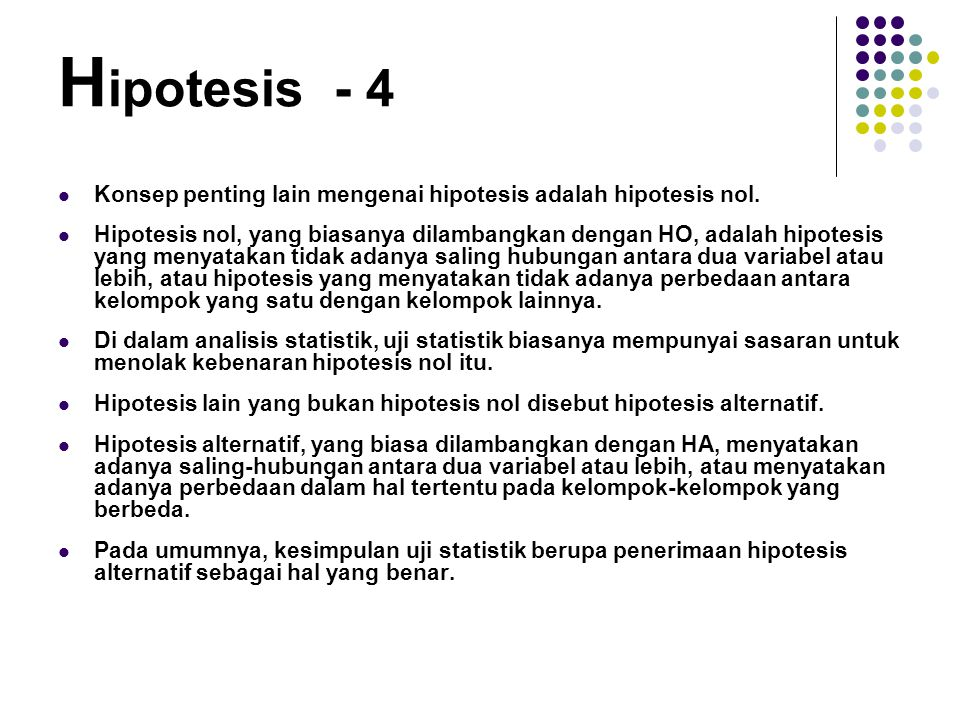 Hipotesis - 4 Konsep penting lain mengenai hipotesis adalah hipotesis nol.