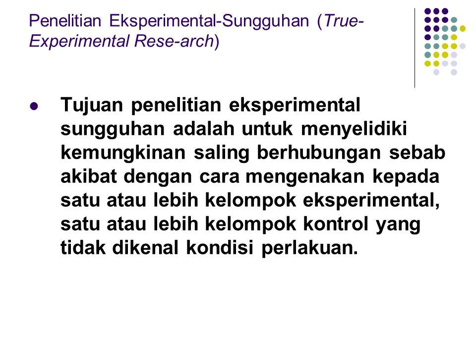 Penelitian Eksperimental-Sungguhan (True-Experimental Rese-arch)