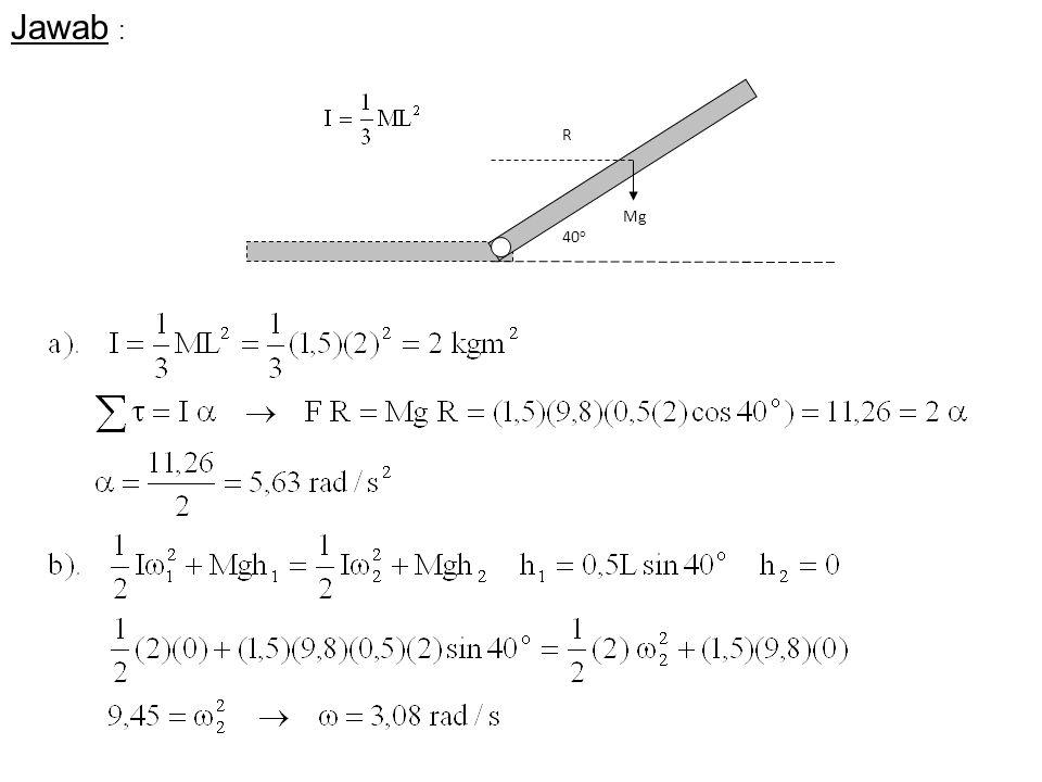 Jawab : Mg 40o R