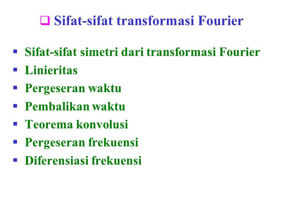 Sifat-sifat transformasi Fourier