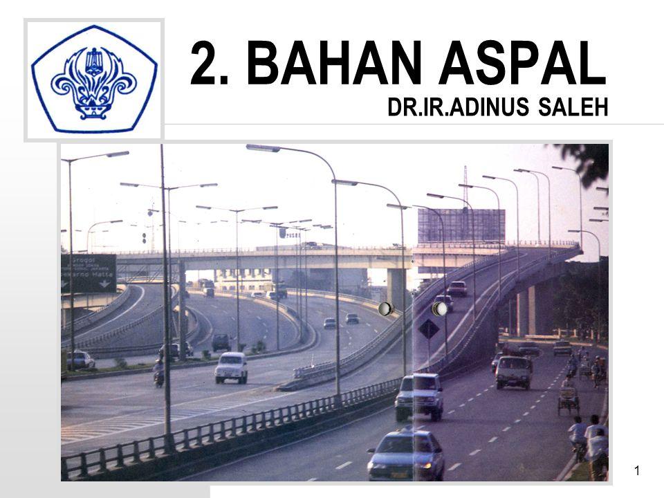 2. BAHAN ASPAL DR.IR.ADINUS SALEH Adinus. S