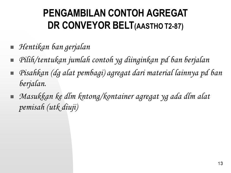 PENGAMBILAN CONTOH AGREGAT DR CONVEYOR BELT(AASTHO T2-87)