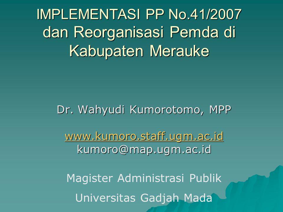 IMPLEMENTASI PP No.41/2007 dan Reorganisasi Pemda di Kabupaten Merauke
