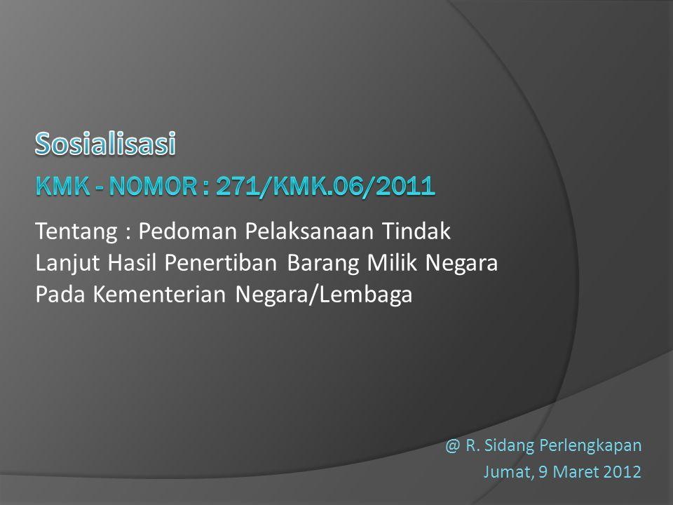 Sosialisasi Kmk - nomor : 271/kmk.06/2011