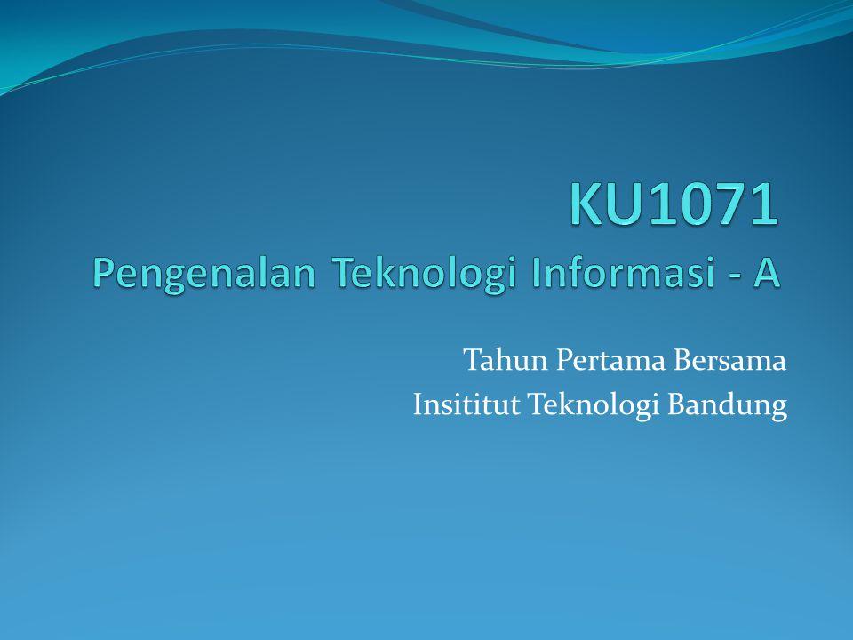 KU1071 Pengenalan Teknologi Informasi - A