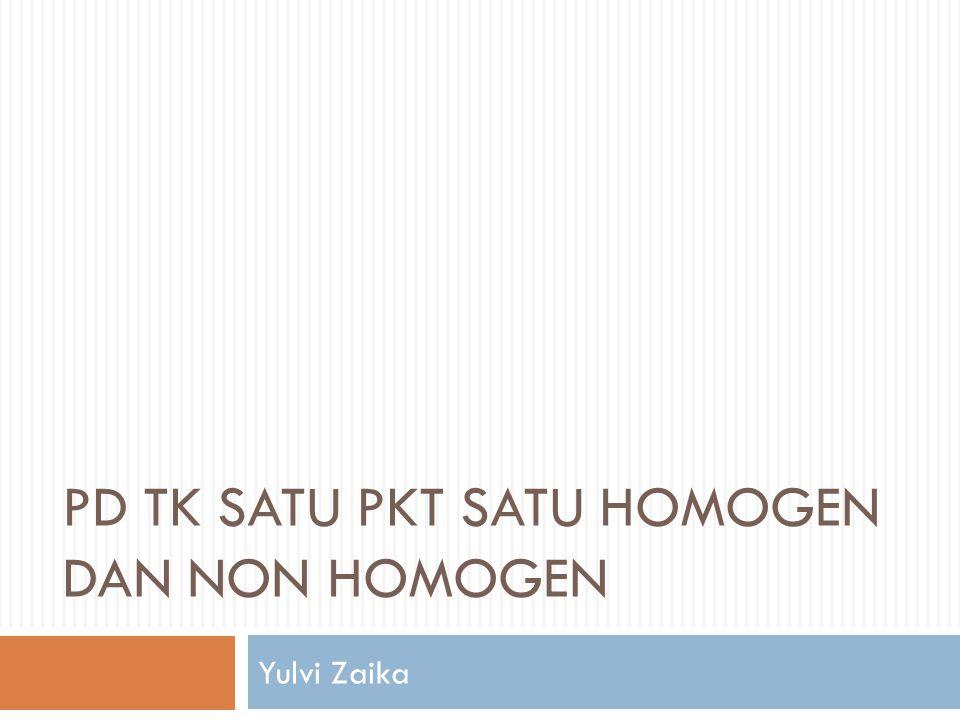 PD TK SATU PKT SATU HOMOGEN DAN NON HOMOGEN
