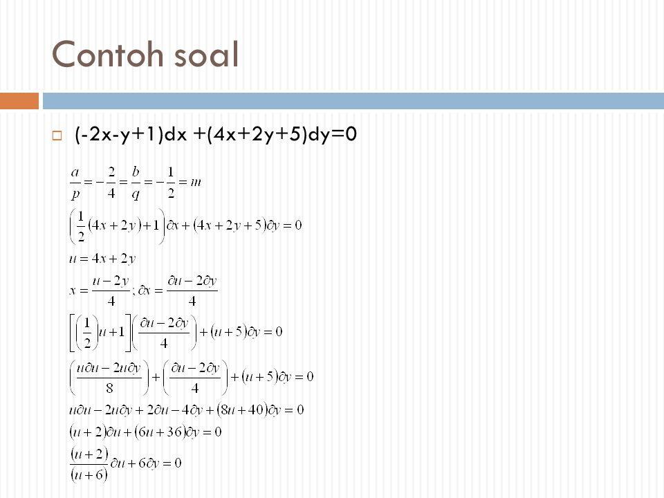 Contoh soal (-2x-y+1)dx +(4x+2y+5)dy=0