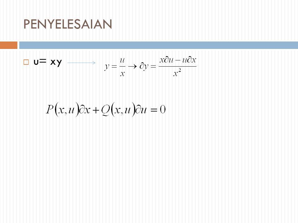 PENYELESAIAN u= xy