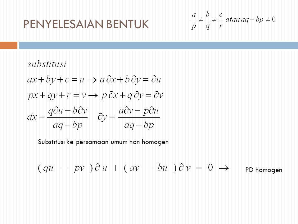 PENYELESAIAN BENTUK Substitusi ke persamaan umum non homogen