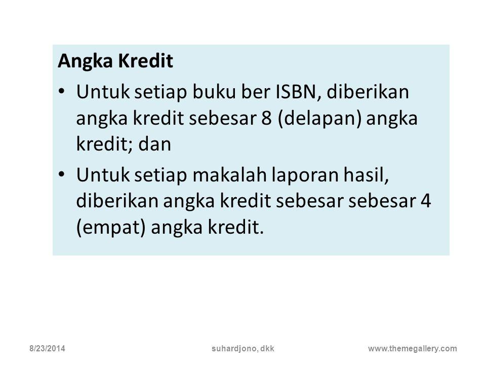 Angka Kredit Untuk setiap buku ber ISBN, diberikan angka kredit sebesar 8 (delapan) angka kredit; dan.