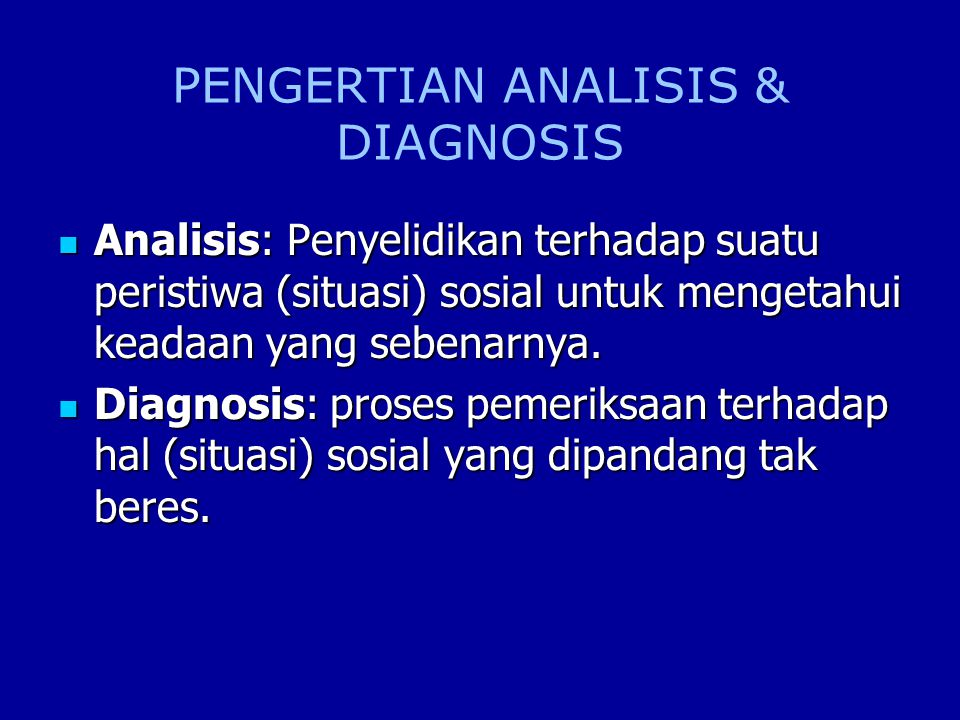 PENGERTIAN ANALISIS & DIAGNOSIS