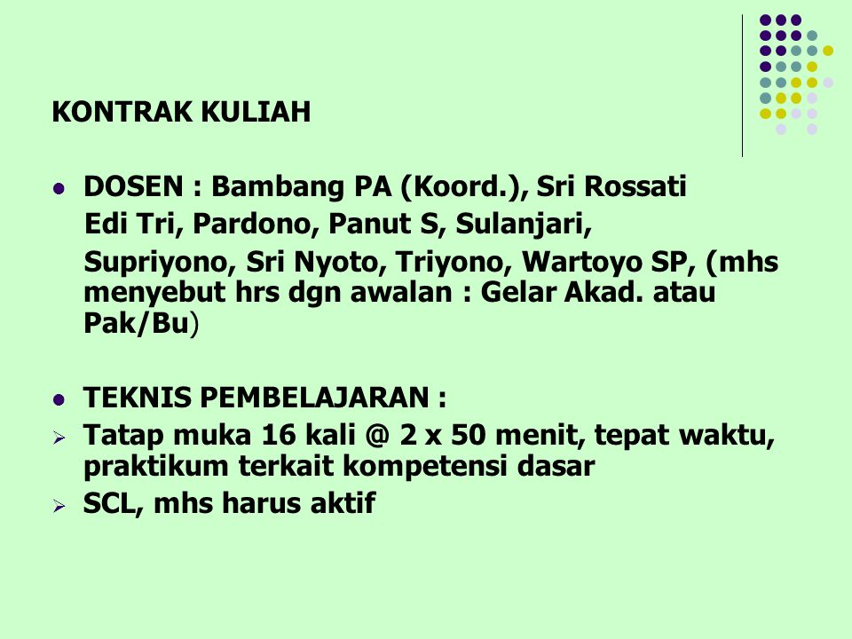 KONTRAK KULIAH DOSEN : Bambang PA (Koord.), Sri Rossati. Edi Tri, Pardono, Panut S, Sulanjari,