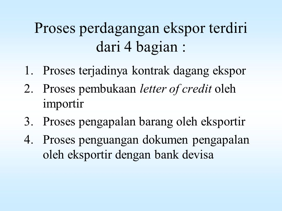Proses perdagangan ekspor terdiri dari 4 bagian :