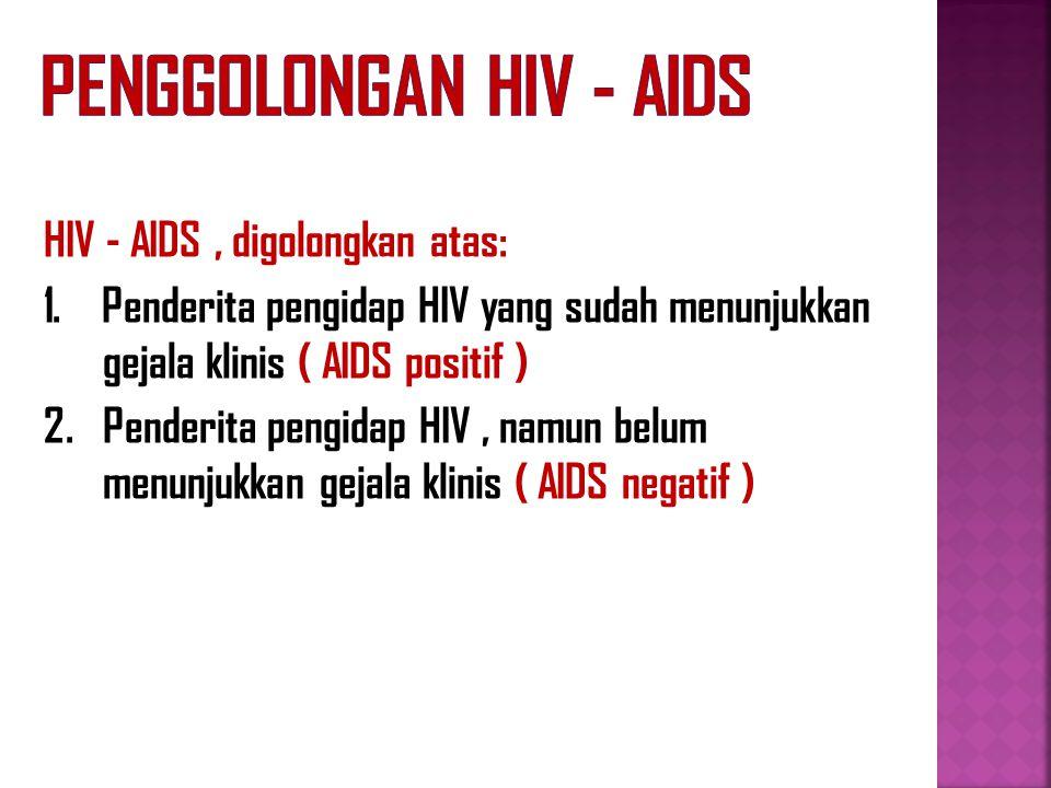 Penggolongan HIV - AIDS