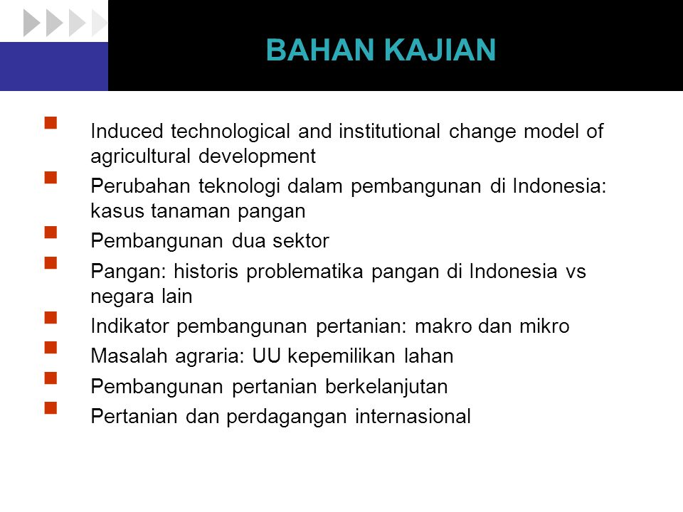 BAHAN KAJIAN Induced technological and institutional change model of agricultural development.