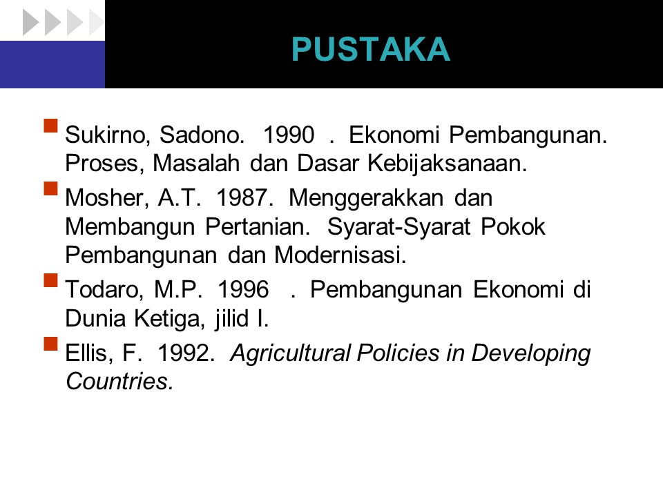 PUSTAKA Sukirno, Sadono. 1990 . Ekonomi Pembangunan. Proses, Masalah dan Dasar Kebijaksanaan.