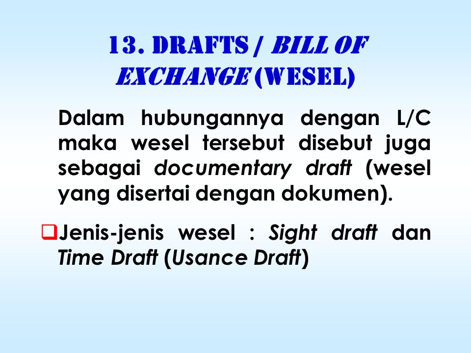 13. DRAFTS / BILL OF EXCHANGE (WESEL)
