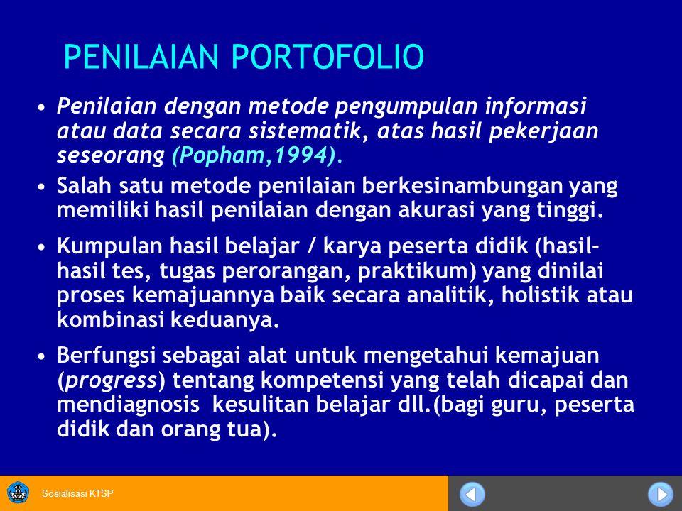 PENILAIAN PORTOFOLIO Penilaian dengan metode pengumpulan informasi atau data secara sistematik, atas hasil pekerjaan seseorang (Popham,1994).