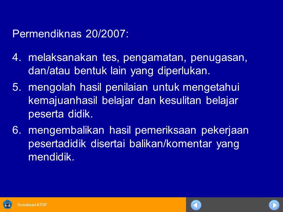 Permendiknas 20/2007: melaksanakan tes, pengamatan, penugasan, dan/atau bentuk lain yang diperlukan.