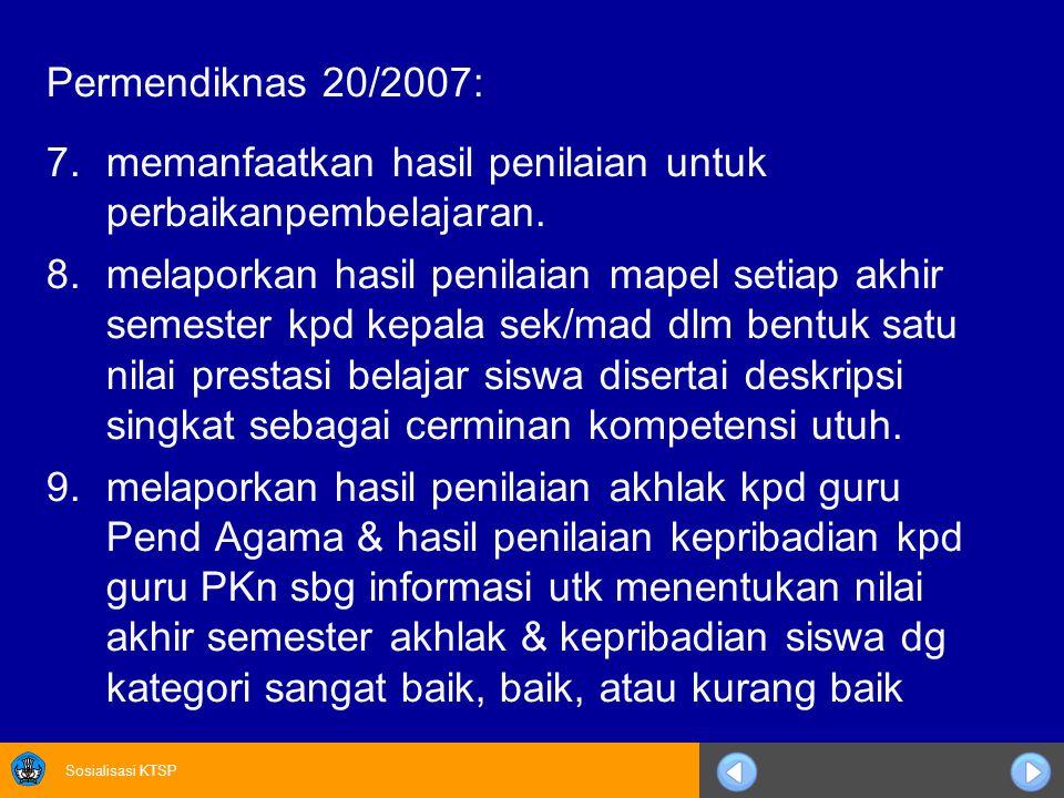 Permendiknas 20/2007: memanfaatkan hasil penilaian untuk perbaikanpembelajaran.