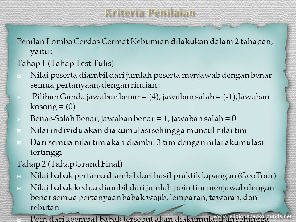 Kriteria Penilaian Penilan Lomba Cerdas Cermat Kebumian dilakukan dalam 2 tahapan, yaitu : Tahap 1 (Tahap Test Tulis)