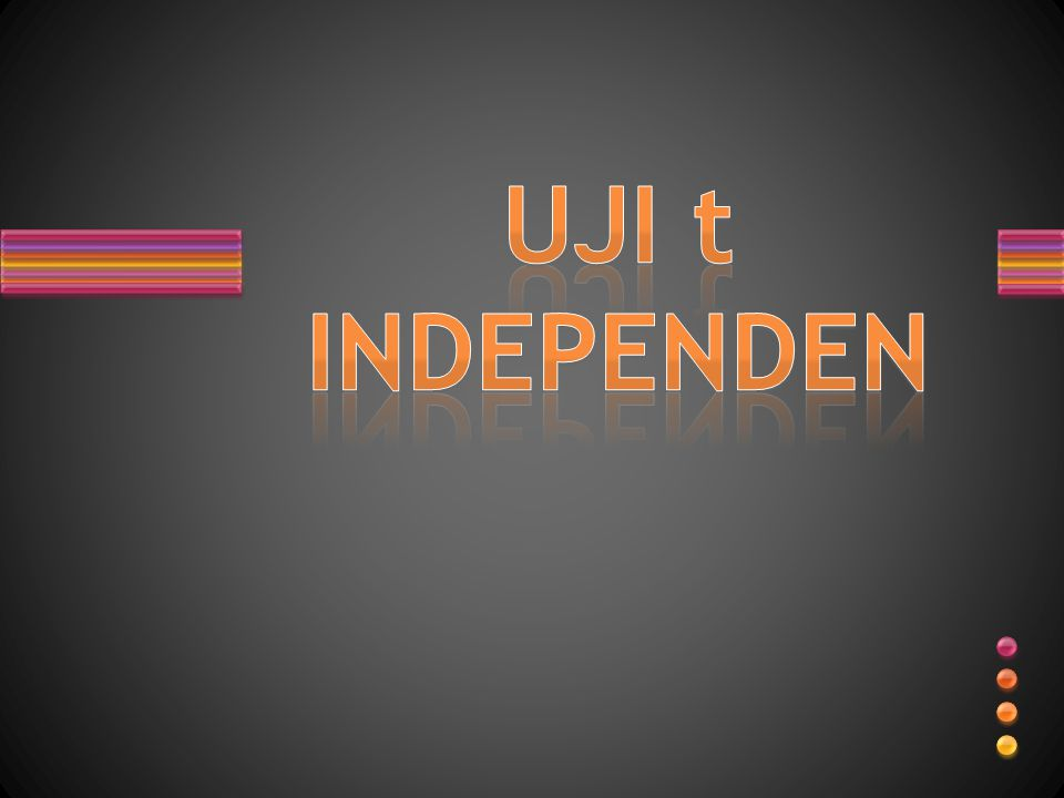 UJI t INDEPENDEN