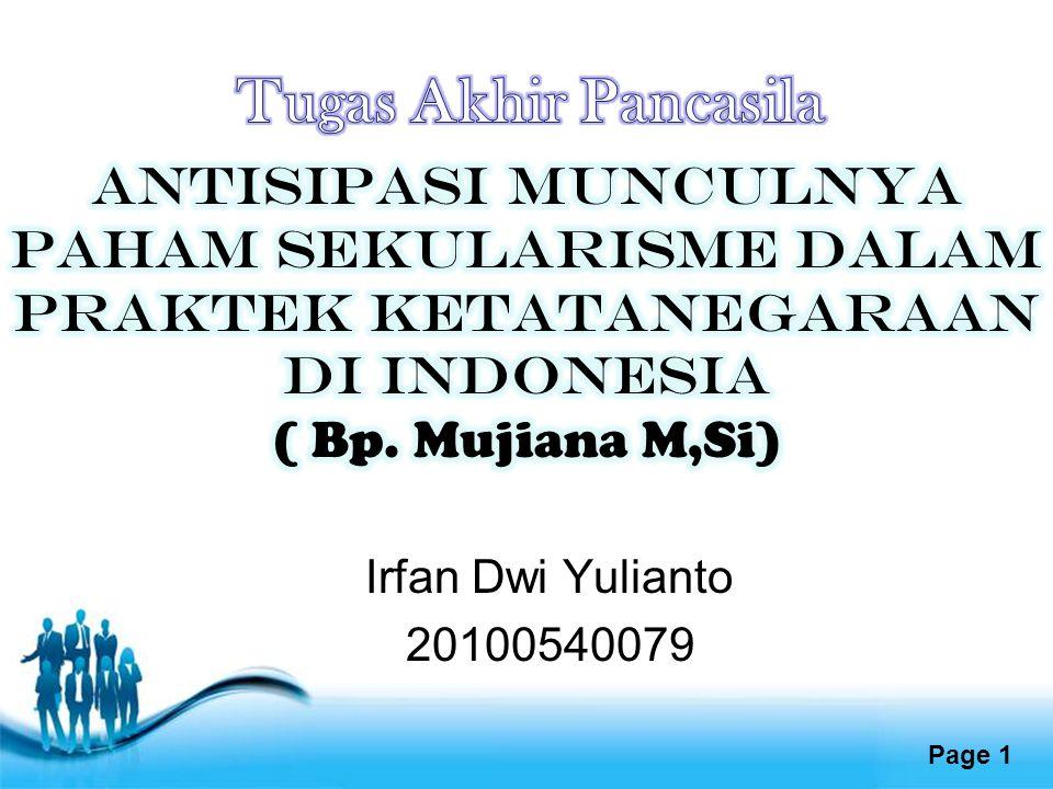 Tugas Akhir Pancasila ANTISIPASI MUNCULNYA PAHAM SEKULARISME DALAM PRAKTEK KETATANEGARAAN DI INDONESIA ( Bp. Mujiana M,Si)