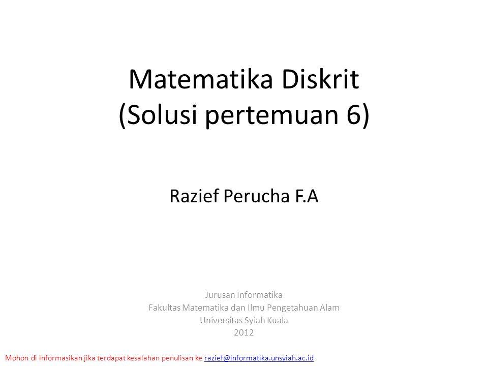 Matematika Diskrit (Solusi pertemuan 6)