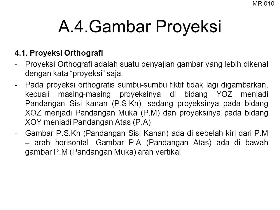 A.4.Gambar Proyeksi 4.1. Proyeksi Orthografi