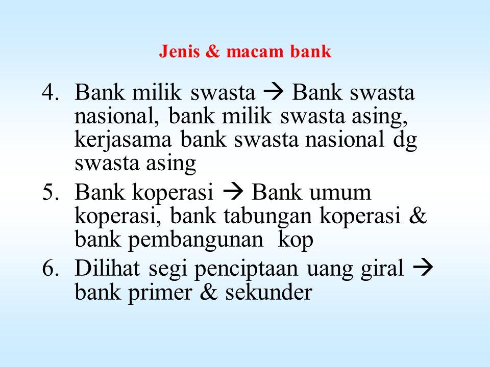 Dilihat segi penciptaan uang giral  bank primer & sekunder