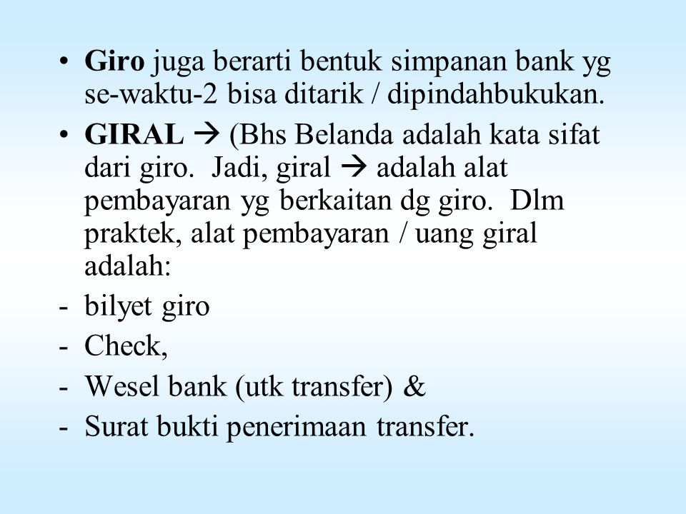 Giro juga berarti bentuk simpanan bank yg se-waktu-2 bisa ditarik / dipindahbukukan.