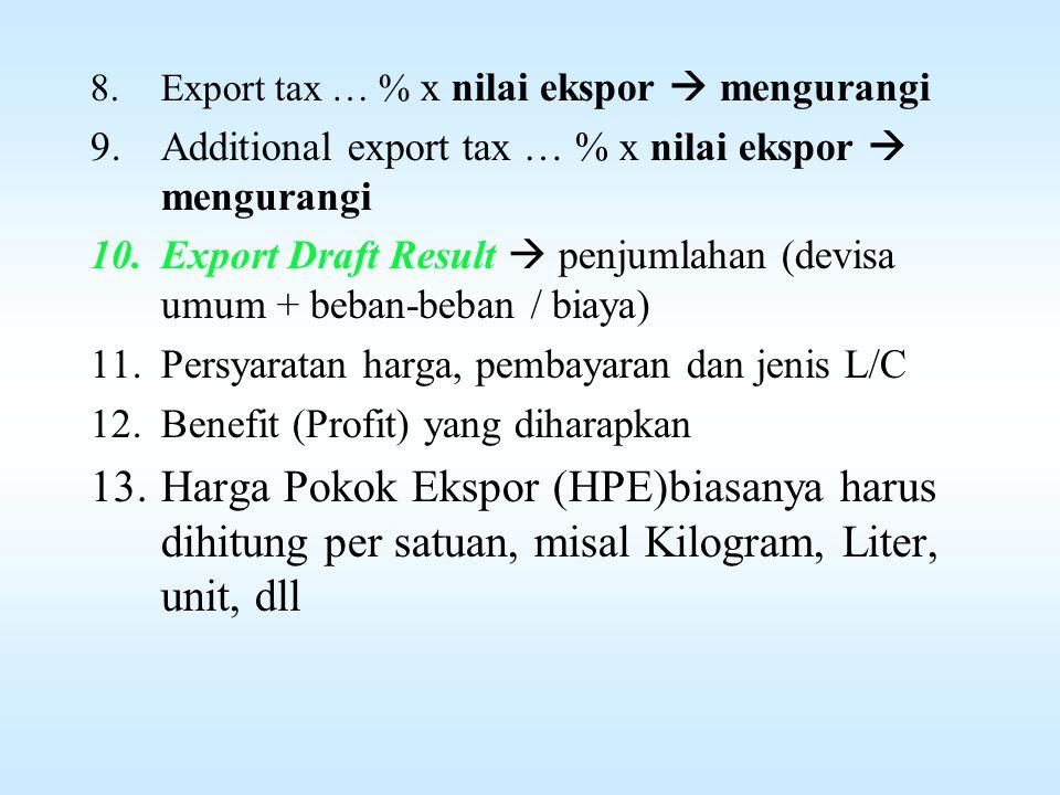 Export tax … % x nilai ekspor  mengurangi