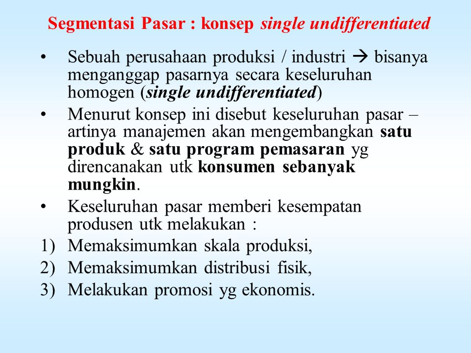 Segmentasi Pasar : konsep single undifferentiated