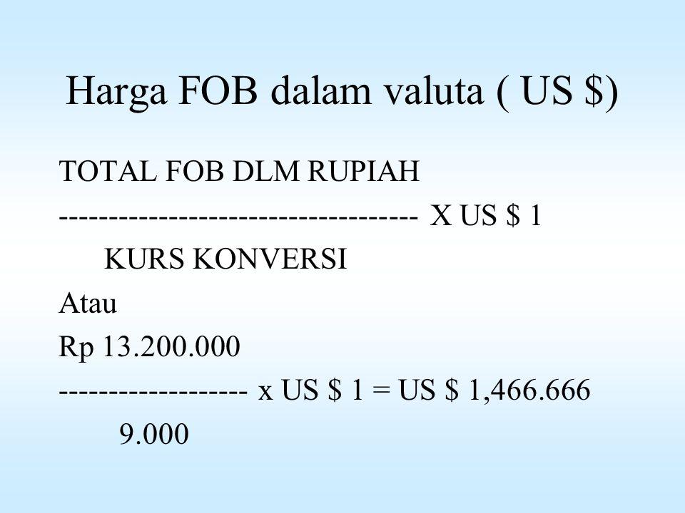 Harga FOB dalam valuta ( US $)