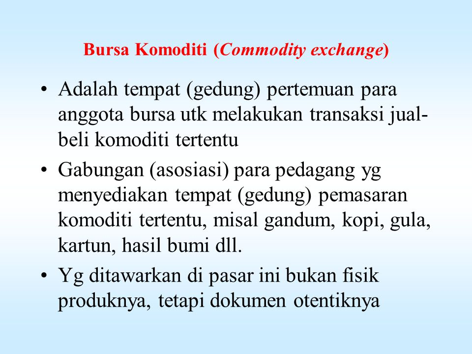 Bursa Komoditi (Commodity exchange)