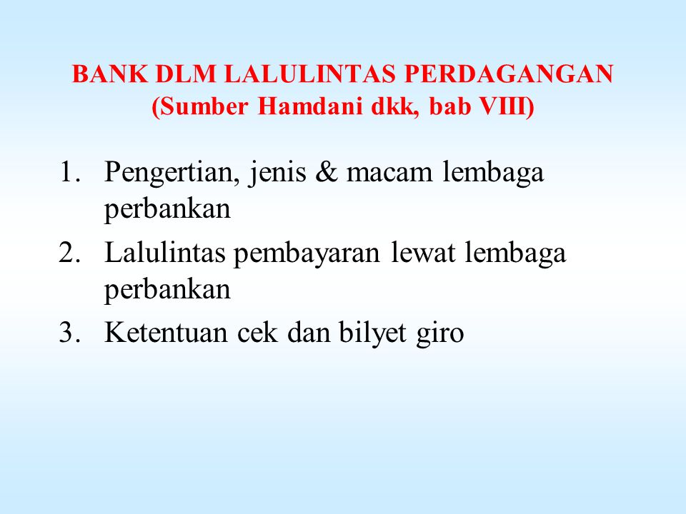 BANK DLM LALULINTAS PERDAGANGAN (Sumber Hamdani dkk, bab VIII)