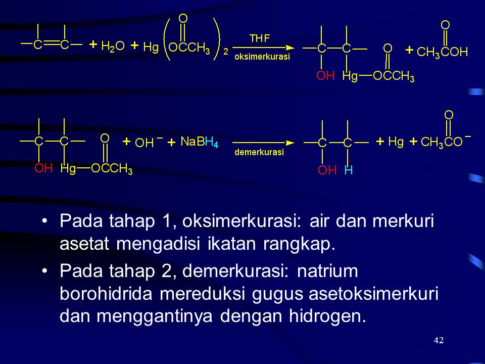 2017/4/6 Pada tahap 1, oksimerkurasi: air dan merkuri asetat mengadisi ikatan rangkap.