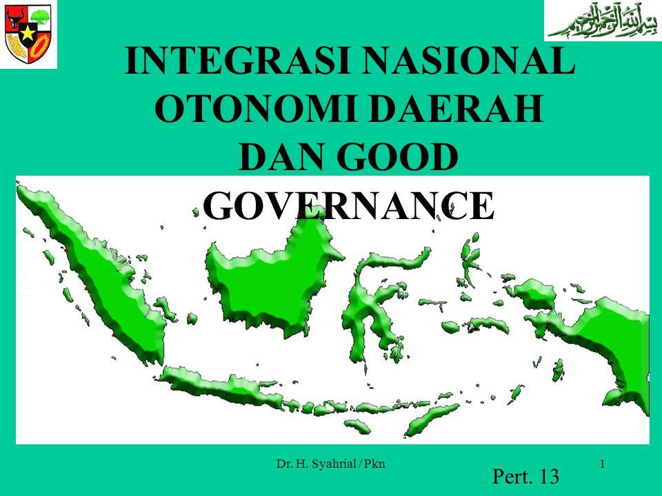 INTEGRASI NASIONAL OTONOMI DAERAH DAN GOOD GOVERNANCE