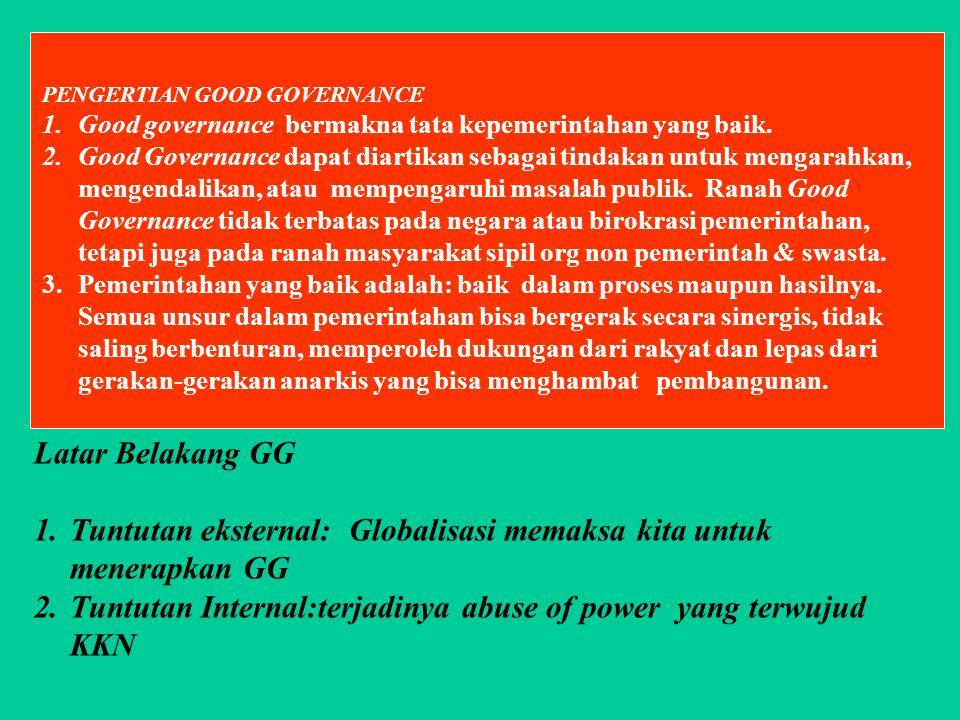 Tuntutan eksternal: Globalisasi memaksa kita untuk menerapkan GG