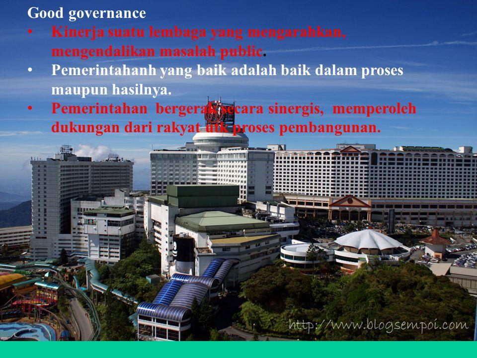Kinerja suatu lembaga yang mengarahkan, mengendalikan masalah public.