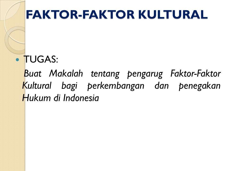 FAKTOR-FAKTOR KULTURAL