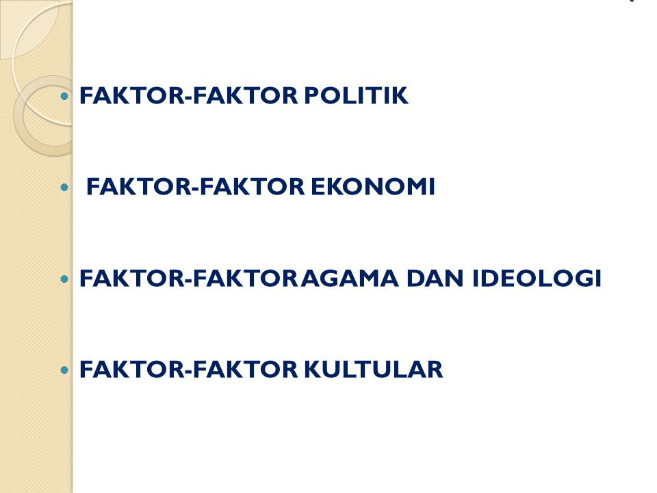 . FAKTOR-FAKTOR POLITIK FAKTOR-FAKTOR EKONOMI