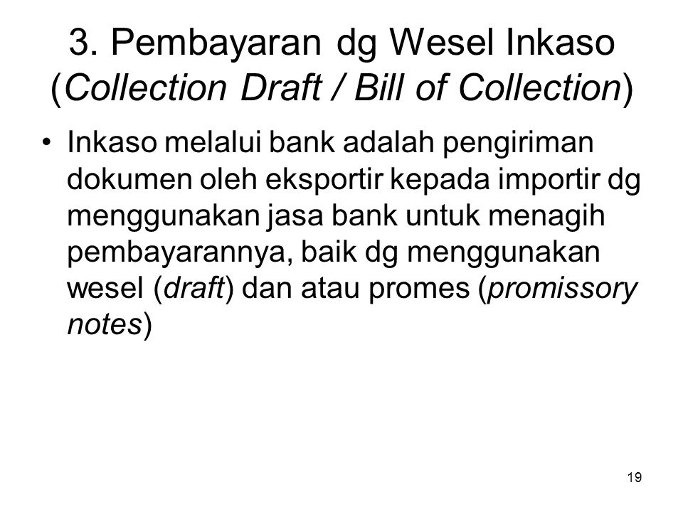 3. Pembayaran dg Wesel Inkaso (Collection Draft / Bill of Collection)